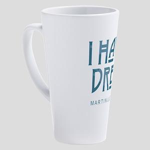 I Have a Dream 17 oz Latte Mug