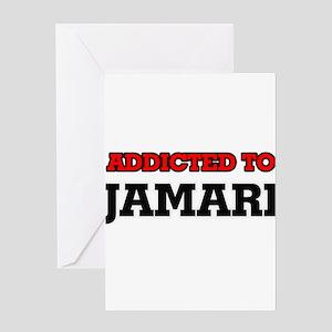 Addicted to Jamari Greeting Cards