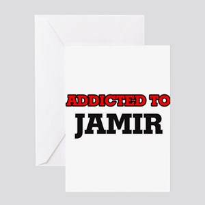 Addicted to Jamir Greeting Cards