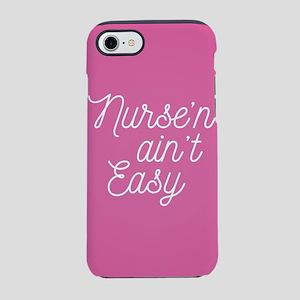 Nurse'n Ain't Easy iPhone 8/7 Tough Case