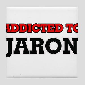 Addicted to Jaron Tile Coaster