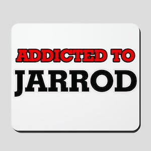 Addicted to Jarrod Mousepad