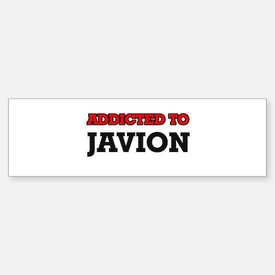 Addicted to Javion Bumper Bumper Bumper Sticker