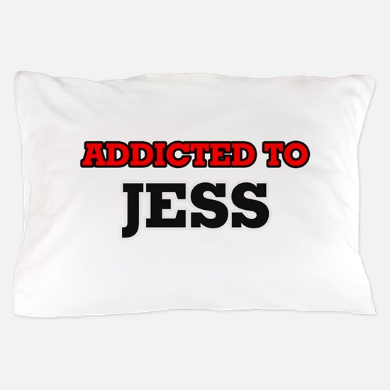 Addicted to Jess Pillow Case