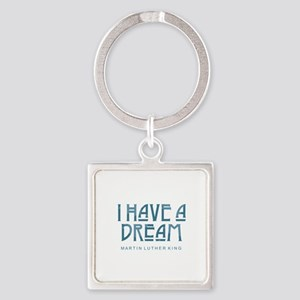 I Have a Dream Keychains