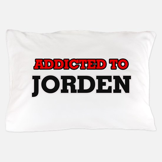 Addicted to Jorden Pillow Case