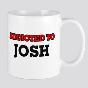 Addicted to Josh Mugs