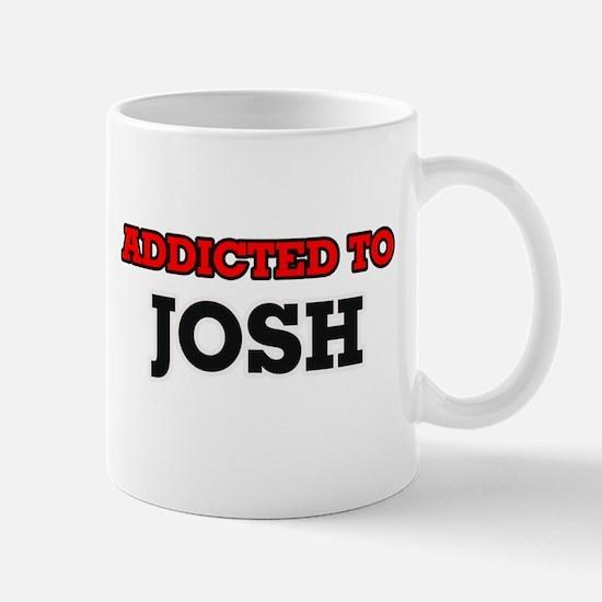 Addicted to Josh Mugs
