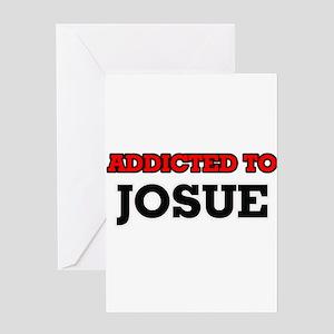 Addicted to Josue Greeting Cards