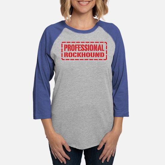Professional Rockhound Long Sleeve T-Shirt