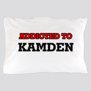 Addicted to Kamden Pillow Case