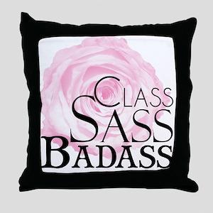 Class, Sass, Badass Throw Pillow