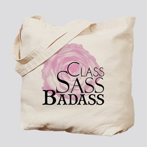 Class, Sass, Badass Tote Bag