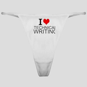 I Love Technical Writing Classic Thong