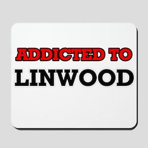 Addicted to Linwood Mousepad