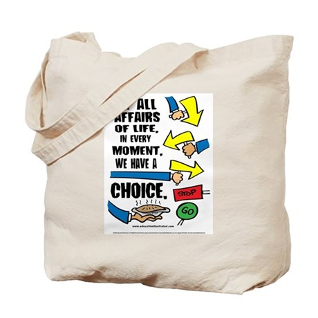 We Have a Choice Tote Bag