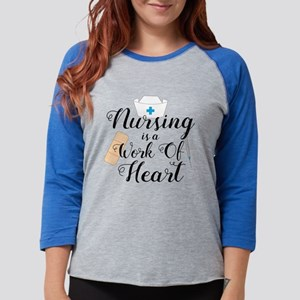 Nursing Is A Work Of Heart Womens Baseball Tee
