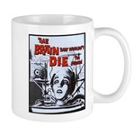 The Brain That Wouldn't Die! The Musical Mugs