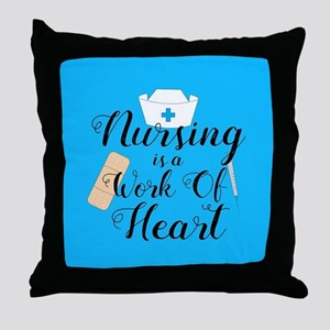 Nursing Is A Work Of Heart Throw Pillow