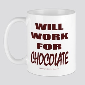 Will Work For Chocolate Mug
