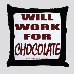 Will Work For Chocolate Throw Pillow