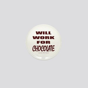 Will Work For Chocolate Mini Button