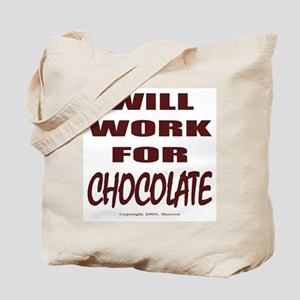 Will Work For Chocolate Tote Bag