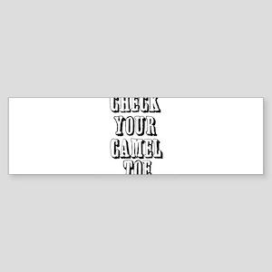 CHECK YOUR CAMEL TOE Bumper Sticker