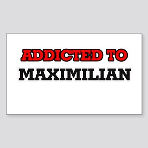 Addicted to Maximilian Sticker