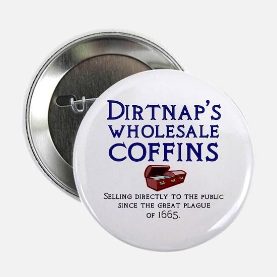 """Dirtnap's Wholesale Coffins 2.25"""" Button"""