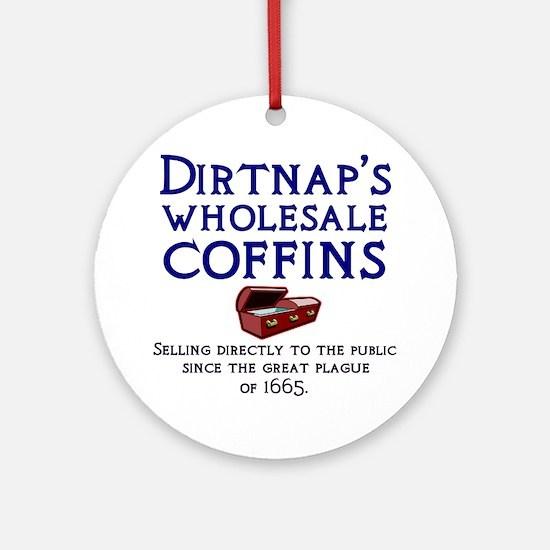 Dirtnap's Wholesale Coffins Ornament (Round)