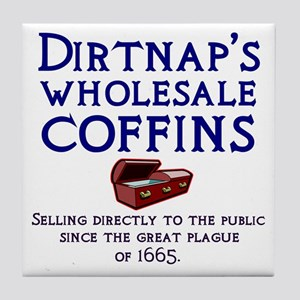 Dirtnap's Wholesale Coffins Tile Coaster