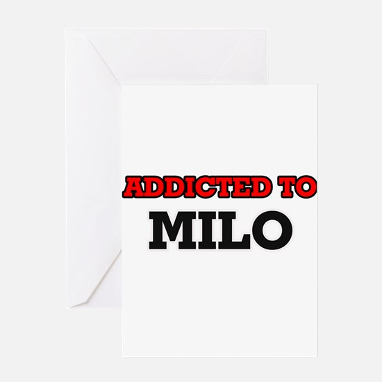Addicted to Milo Greeting Cards