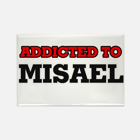 Addicted to Misael Magnets