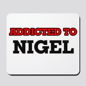 Addicted to Nigel Mousepad