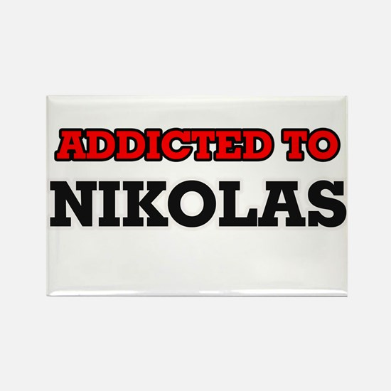 Addicted to Nikolas Magnets