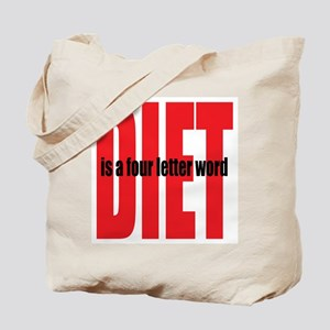 Diet Is A 4-Letter Word Tote Bag