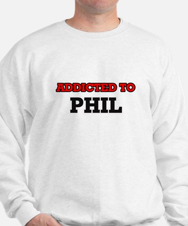Addicted to Phil Sweatshirt