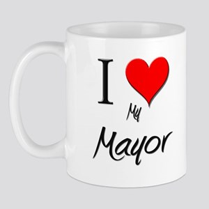 I Love My Mayor Mug