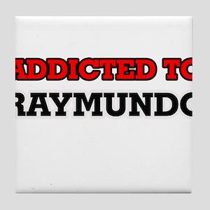 Addicted to Raymundo Tile Coaster