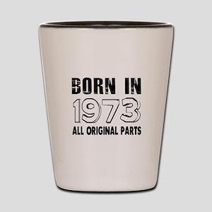 Born In 1973 Shot Glass