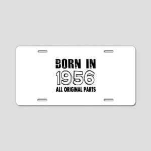 Born In 1956 Aluminum License Plate