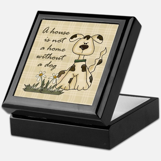 A House Is Not A Home Without A Dog Keepsake Box