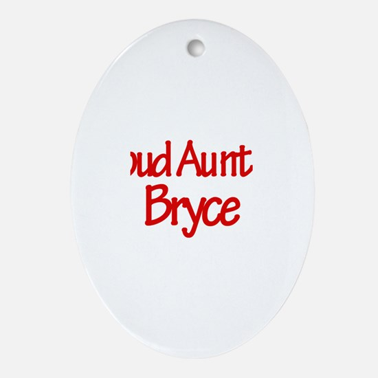 Proud Aunt of Bryce Oval Ornament