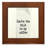 Milk to my Coffee Framed Tile