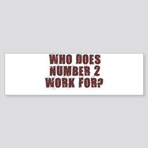 NUMBER 2 SHIRT POOP HUMOR AUS Bumper Sticker