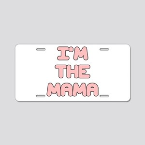 IM THE MAMA IN PINK Aluminum License Plate