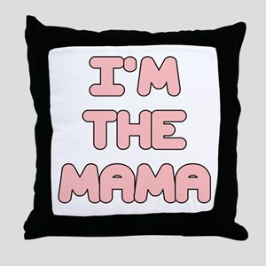 IM THE MAMA IN PINK Throw Pillow
