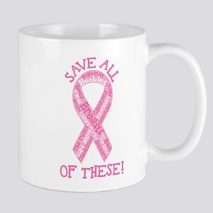 Breast Cancer Awareness - Save All of T Mug