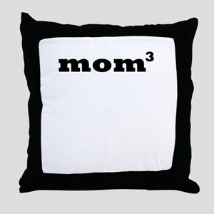 MOM TO THE THIRD POWER Throw Pillow